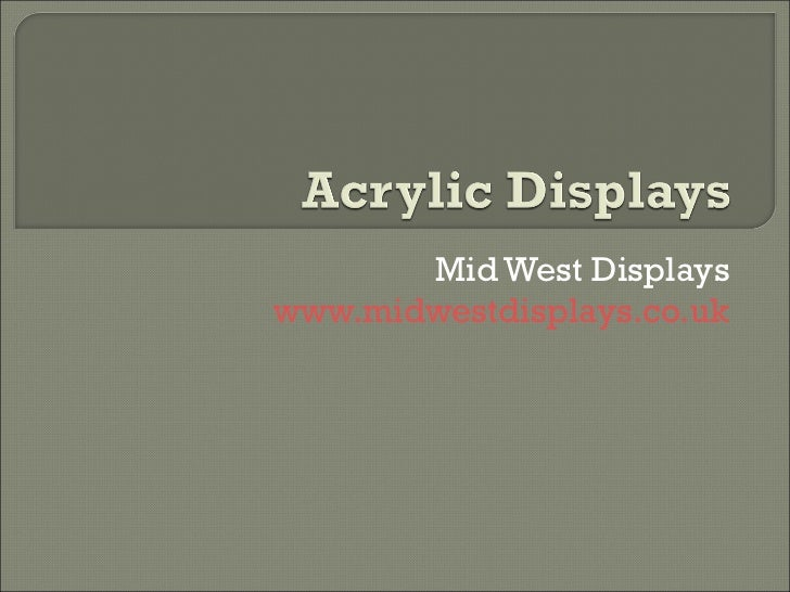 Acrylic displays from Mid West Displays