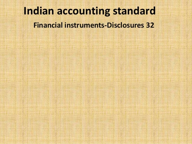 Indian accounting standard Financial instruments-Disclosures 32