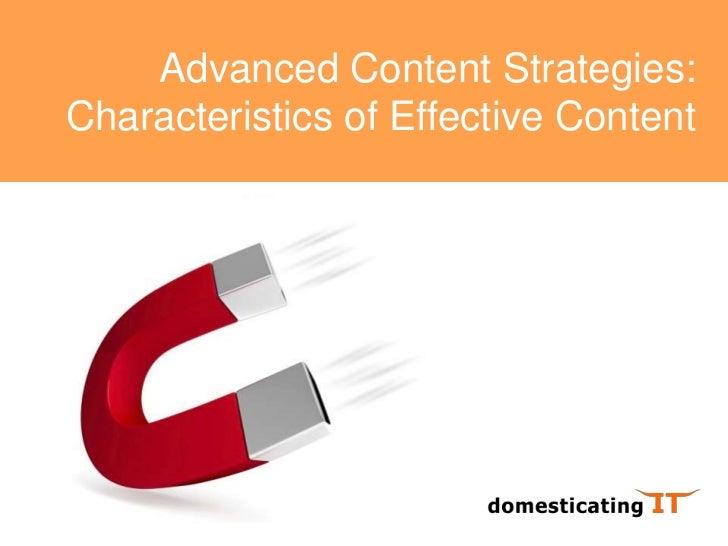Advanced Content Strategies:<br />Characteristics of Effective Content<br />