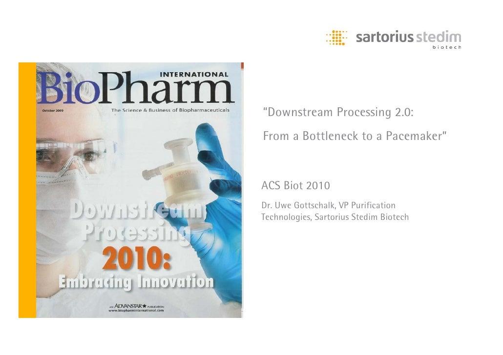 """""""Downstream Processing 2.0:                    From a Bottleneck to a Pacemaker"""" Platzhalter Bild                     ACS ..."""