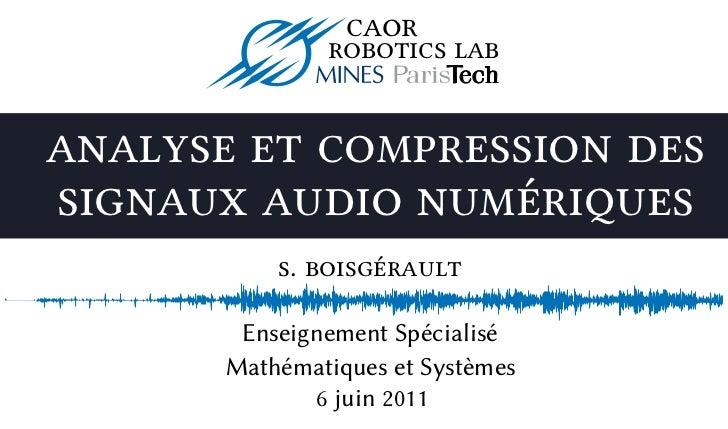 caor               robotics labanalyse et compression dessignaux audio numériques           s. boisgérault        Enseigne...