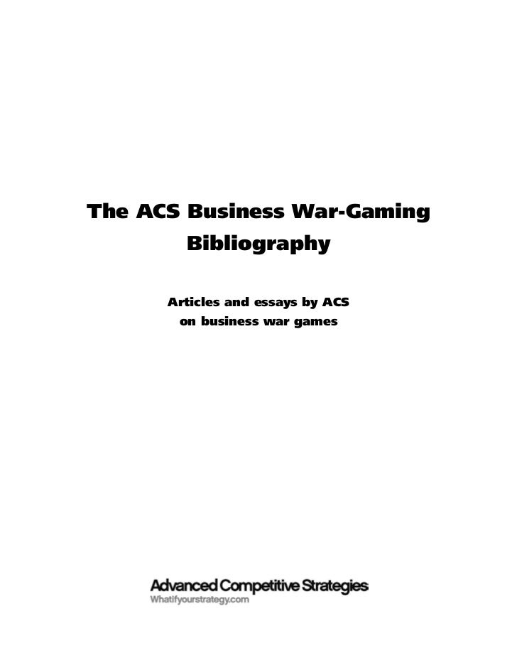 The ACS Business War-Gaming        Bibliography      Articles and essays by ACS       on business war games
