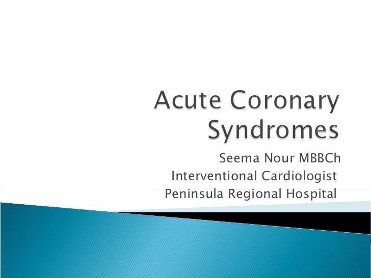Seema Nour MBBCh Interventional Cardiologist  Peninsula Regional Hospital