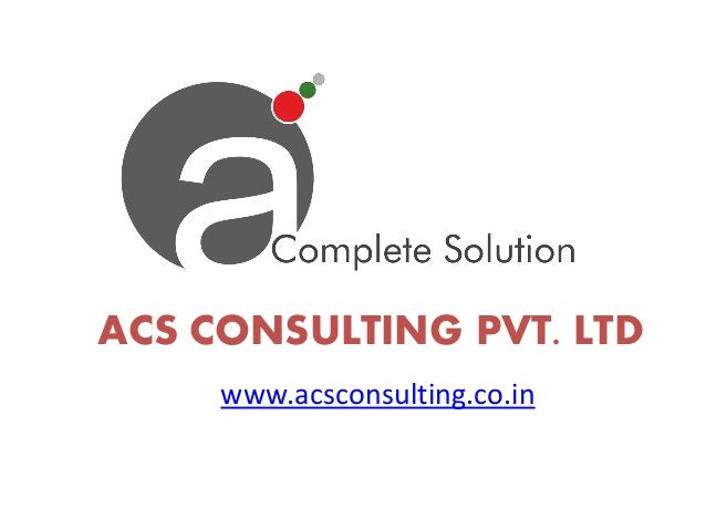 ACS CONSULTING PVT. LTD www.acsconsulting.co.in