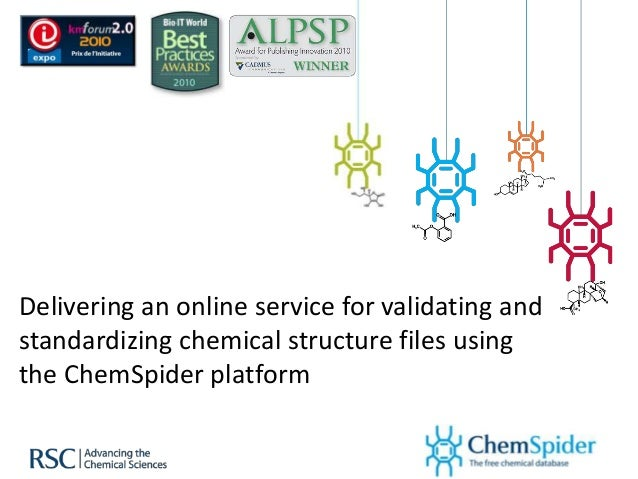 Delivering an online service for validating andstandardizing chemical structure files usingthe ChemSpider platform