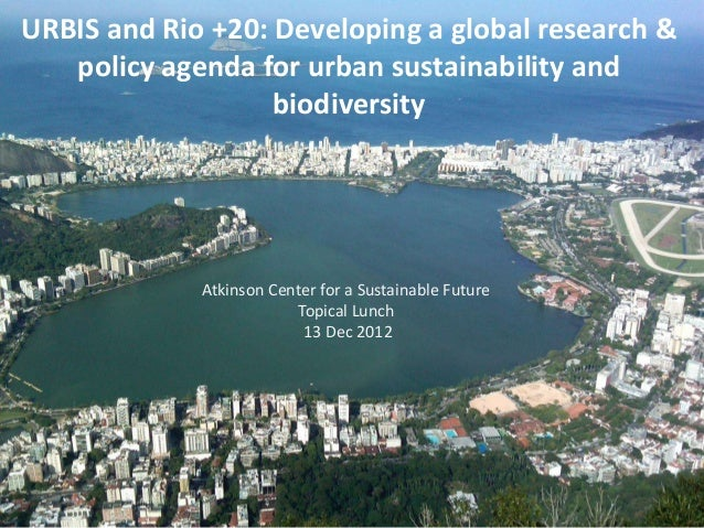 ACSF topical lunch -- URBIS and Rio +20: Developing a global research & policy agenda for urban sustainability and biodiversity