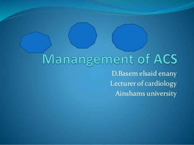 D.Basem elsaid enany Lecturer of cardiology Ainshams university