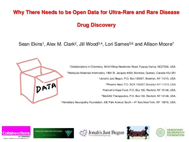 Why There Needs to be Open Data for Ultra-Rare and Rare Disease Drug Discovery Sean Ekins1, Alex M. Clark2, Jill Wood3,4, ...