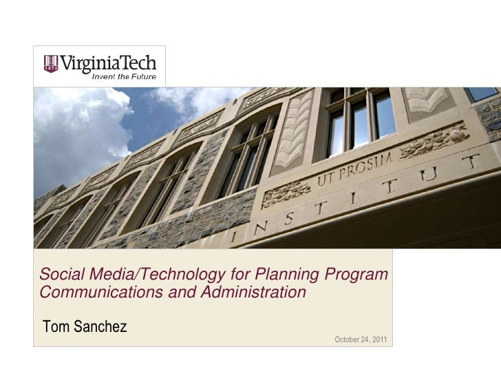 Social Media/Technology for Planning ProgramCommunications and AdministrationTom Sanchez                                  ...