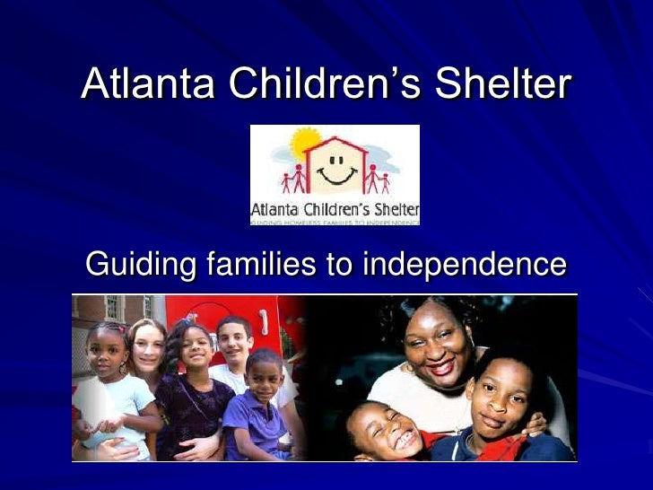 Atlanta Children's Shelter    Guiding families to independence