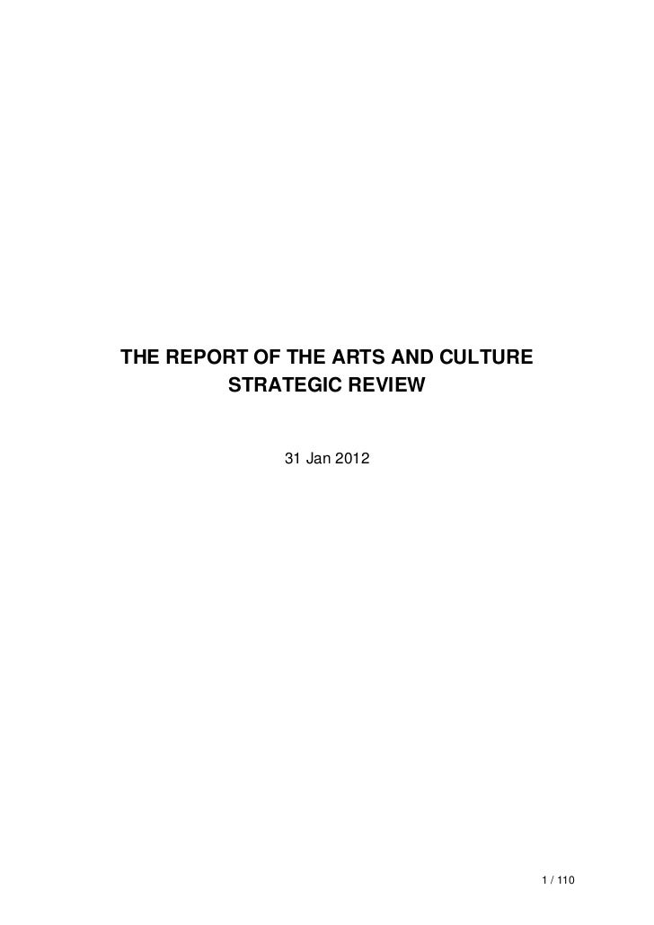 THE REPORT OF THE ARTS AND CULTURE        STRATEGIC REVIEW             31 Jan 2012                                     1 /...