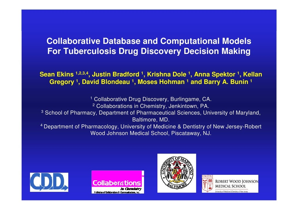 Collaborative Database and Computational Models             For Tuberculosis Drug Discovery Decision Making          Sean ...