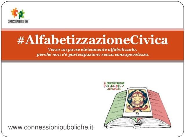 #AlfabetizzazioneCivica Verso un paese civicamente alfabetizzato, perché non c'è partecipazione senza consapevolezza. www....