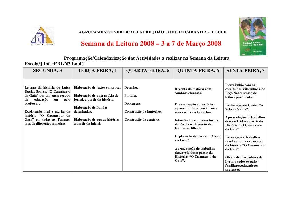 AGRUPAMENTO VERTICAL PADRE JOÃO COELHO CABANITA - LOULÉ                                     Semana da Leitura 2008 – 3 a 7...