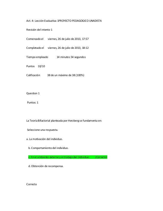 Act. 4: Lección Evaluativa 1PROYECTO PEDAGOGICO UNADISTA Revisión del intento 1 Comenzado el viernes, 26 de julio de 2013,...