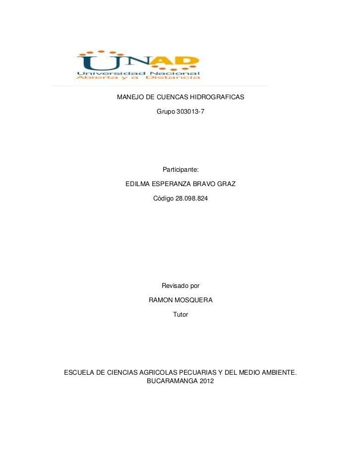 MANEJO DE CUENCAS HIDROGRAFICAS                        Grupo 303013-7                         Participante:               ...