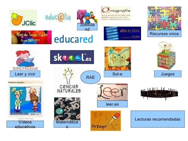 Jueduland Recursos cnice Vídeos educativos Sol-e Juegos Matemáticas leer.es Leer y vivir Plahttp://www.juntadeandalucia.es...