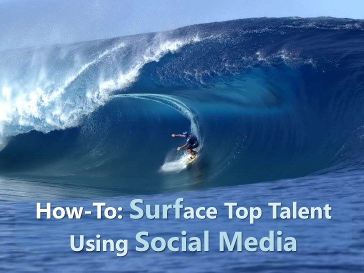 How-To: Surface Top Talent<br />Using Social Media<br />