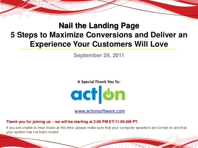 Nail the Landing Page  5 Steps to Maximize Conversions and Deliver an       Experience Your Customers Will Love           ...