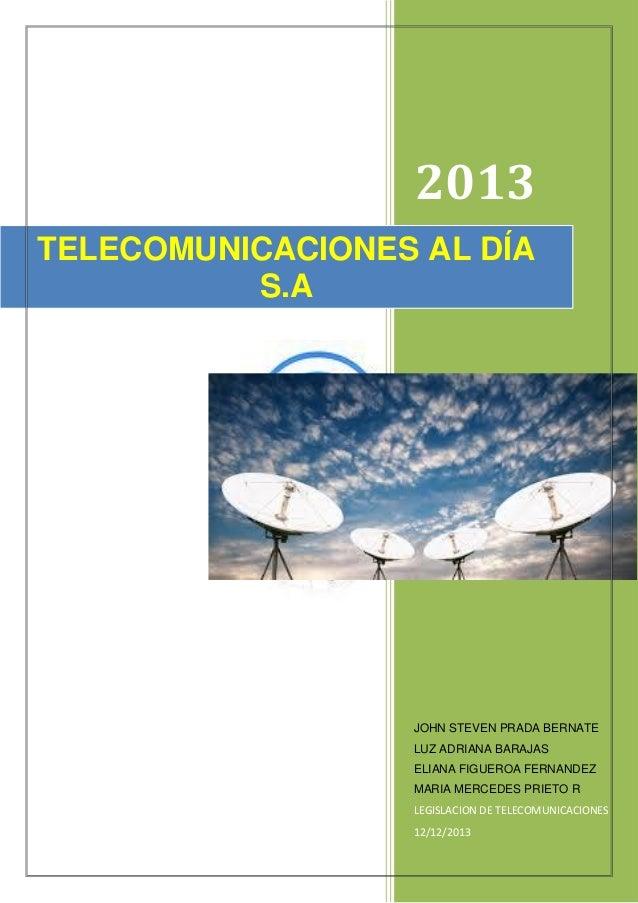 2013 TELECOMUNICACIONES AL DÍA S.A  JOHN STEVEN PRADA BERNATE LUZ ADRIANA BARAJAS  ELIANA FIGUEROA FERNANDEZ MARIA MERCEDE...
