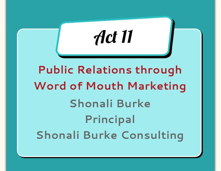 Ac! 11Public Relations throughWord of Mouth Marketing    Shonali Burke        PrincipalShonali Burke Consulting