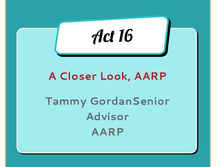 Ac! 16A Closer Look, AARPTammy GordanSenior     Advisor      AARP