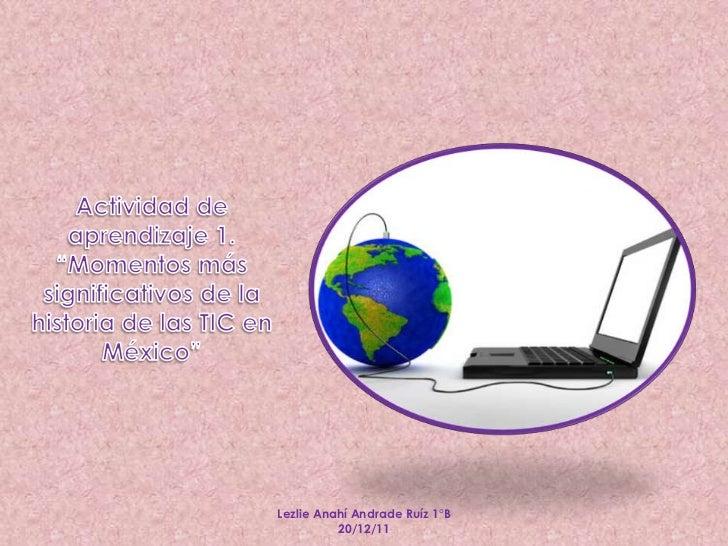 Lezlie Anahí Andrade Ruíz 1°B          20/12/11