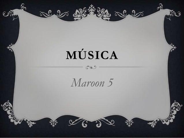 MÚSICA  Maroon 5