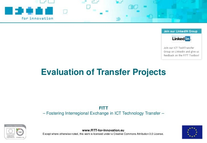 Evaluation of Transfer Projects                              FITT– Fostering Interregional Exchange in ICT Technology Tran...