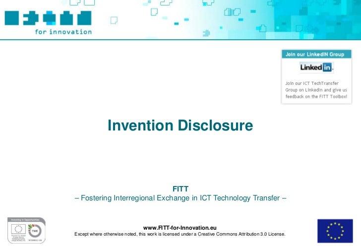 Invention Disclosure                              FITT– Fostering Interregional Exchange in ICT Technology Transfer –     ...