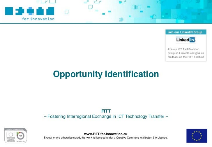 Opportunity Identification                              FITT– Fostering Interregional Exchange in ICT Technology Transfer ...