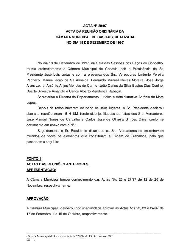 ACTA Nº 29/97                           ACTA DA REUNIÃO ORDINÁRIA DA                    CÂMARA MUNICIPAL DE CASCAIS, REALI...