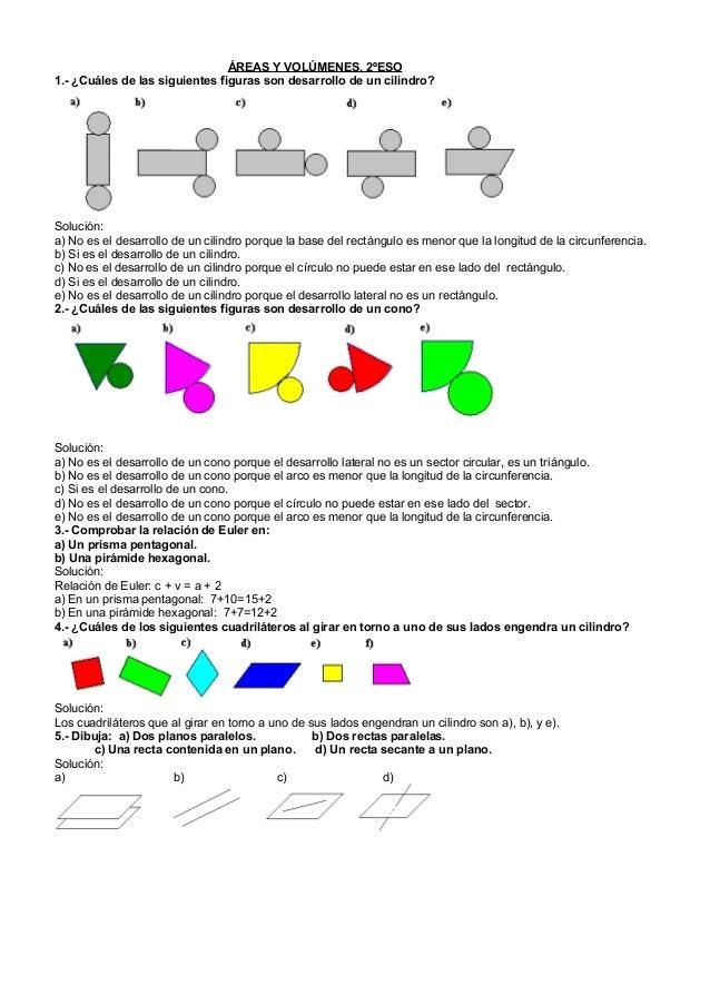 ÁREAS Y VOLÚMENES. 2ºESO1.- ¿Cuáles de las siguientes figuras son desarrollo de un cilindro?Solución:a) No es el desarroll...