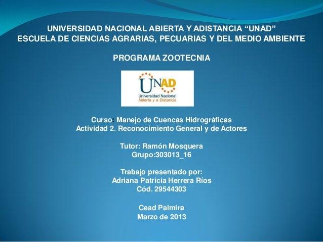 """UNIVERSIDAD NACIONAL ABIERTA Y ADISTANCIA """"UNAD""""ESCUELA DE CIENCIAS AGRARIAS, PECUARIAS Y DEL MEDIO AMBIENTE              ..."""