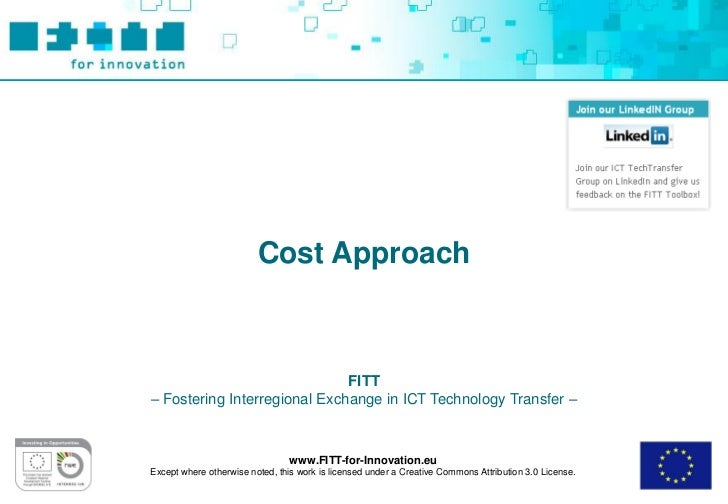 Cost Approach                              FITT– Fostering Interregional Exchange in ICT Technology Transfer –            ...