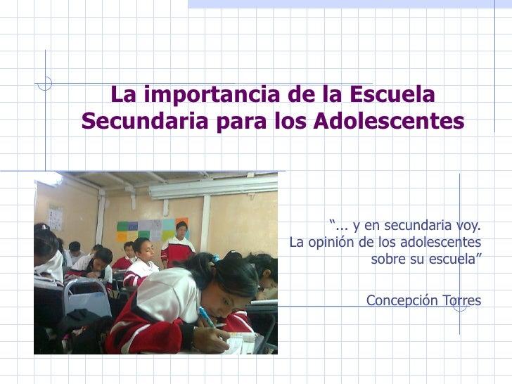 """La importancia de la Escuela Secundaria para los Adolescentes """" ... y en secundaria voy. La opinión de los adolescentes so..."""