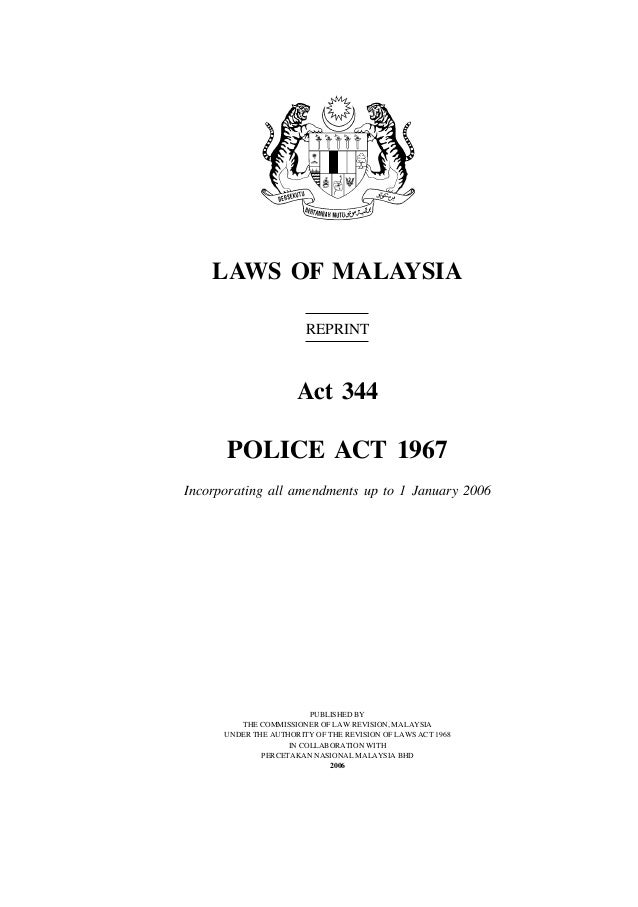 LAWS OF MALAYSIA                        REPRINT                      Act 344      POLICE ACT 1967Incorporating all amendme...