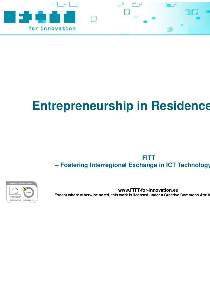 Entrepreneurship in Residence Program                                 FITT   – Fostering Interregional Exchange in ICT Tec...