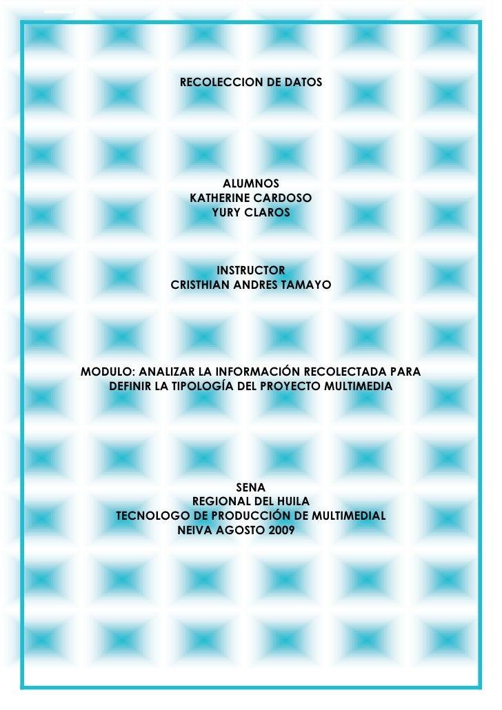 RECOLECCION DE DATOS<br />ALUMNOS<br />KATHERINE CARDOSO<br />YURY CLAROS<br />INSTRUCTOR<br />CRISTHIAN ANDRES TAMAYO<br ...