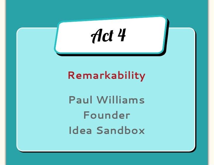 Paul Williams, Idea Sandbox