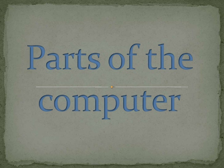Parts of the computer<br />
