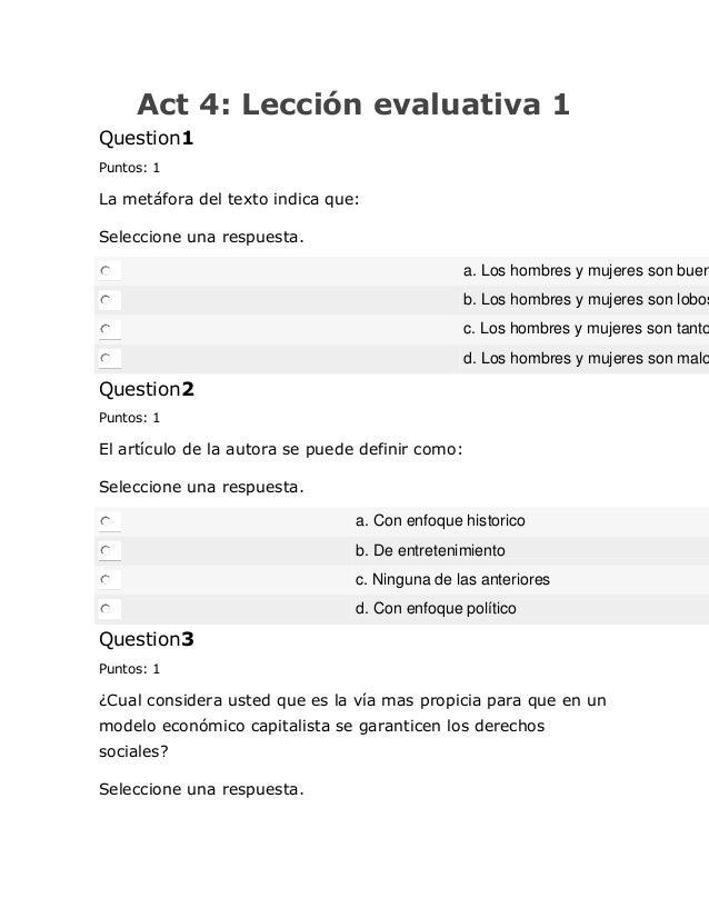 Act 4: Lección evaluativa 1 Question1 Puntos: 1 La metáfora del texto indica que: Seleccione una respuesta. a. Los hombres...