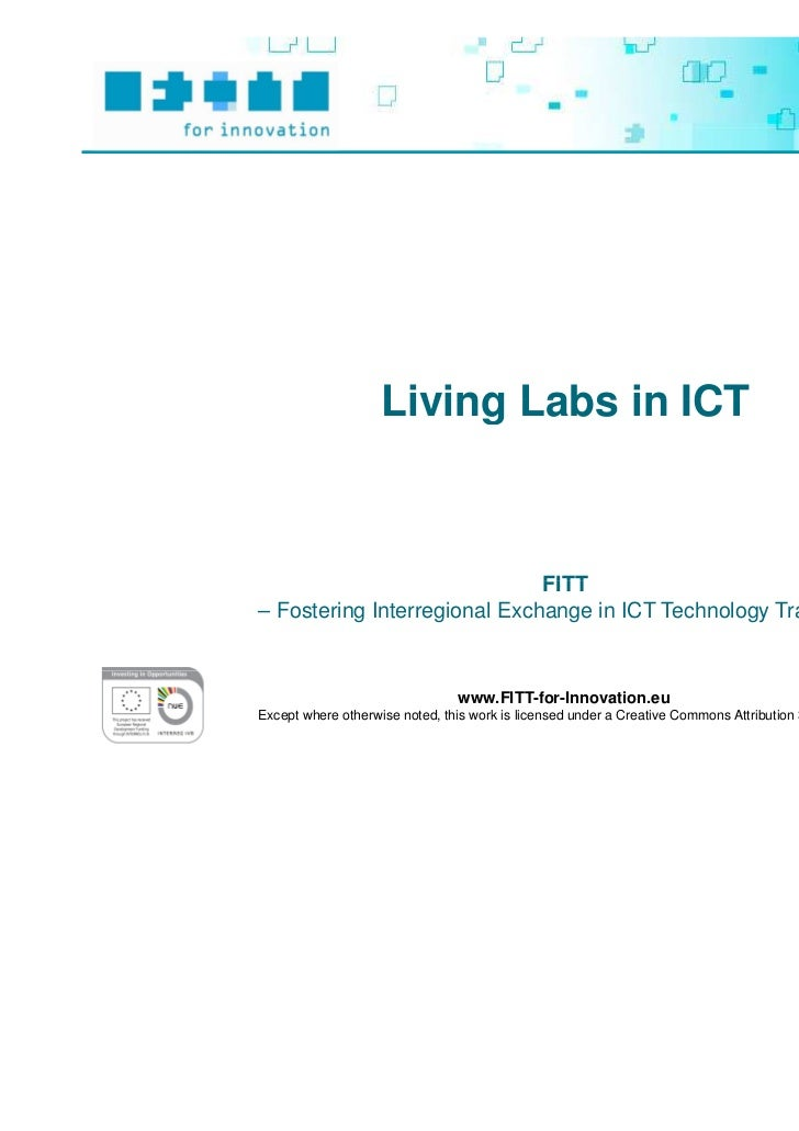 Living Labs in ICT                              FITT– Fostering Interregional Exchange in ICT Technology Transfer –       ...