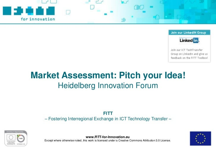 Market Assessment: Pitch your Idea!             Heidelberg Innovation Forum                                 FITT   – Foste...