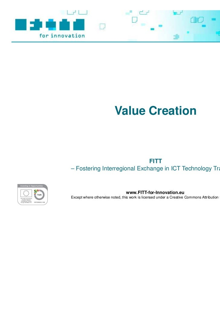 Value Creation                              FITT– Fostering Interregional Exchange in ICT Technology Transfer –           ...