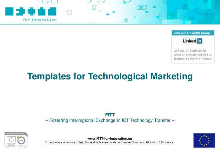 Templates for Technological Marketing                                  FITT    – Fostering Interregional Exchange in ICT T...