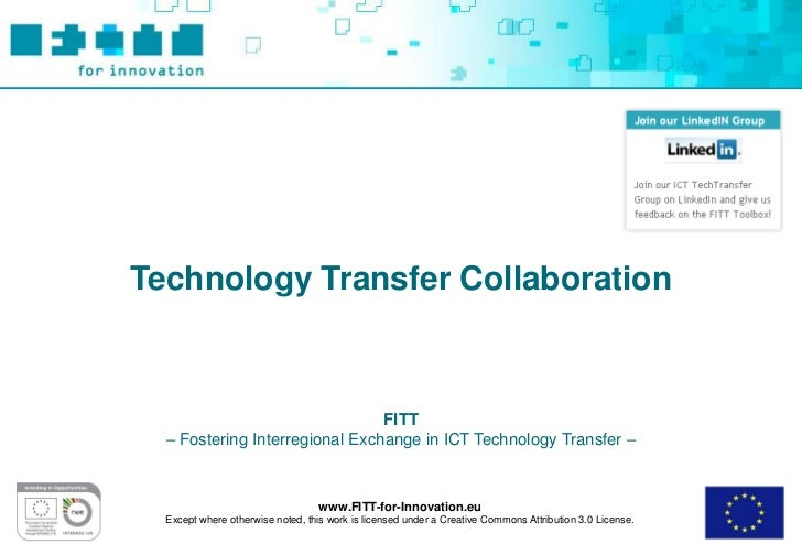 Technology Transfer Collaboration                                FITT  – Fostering Interregional Exchange in ICT Technolog...
