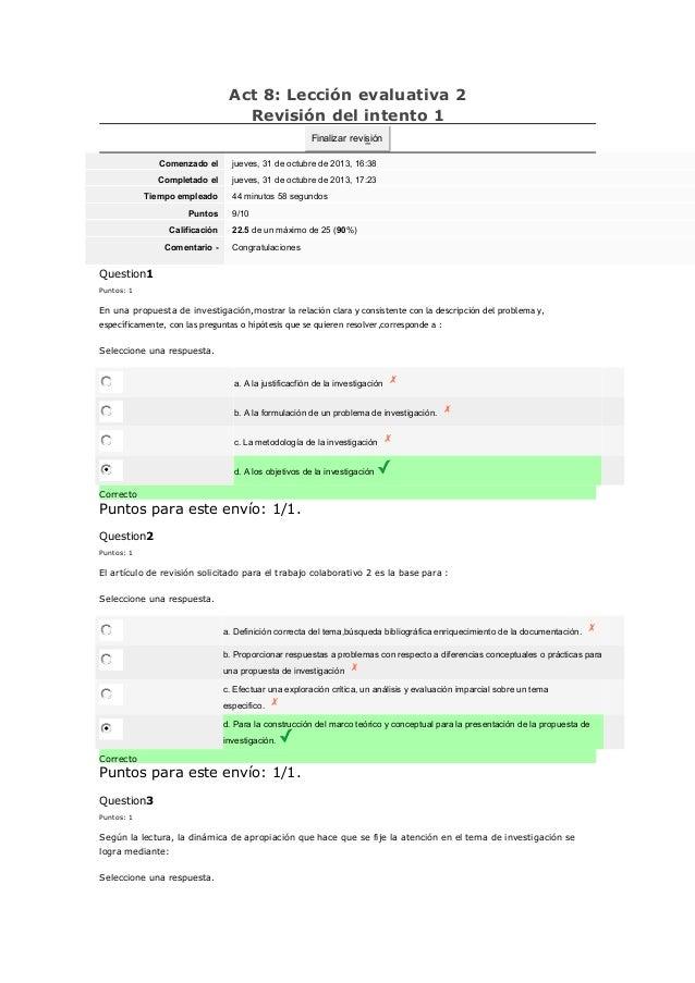 Act 8: Lección evaluativa 2 Revisión del intento 1 Finalizar revisión Comenzado el  jueves, 31 de octubre de 2013, 16:38  ...