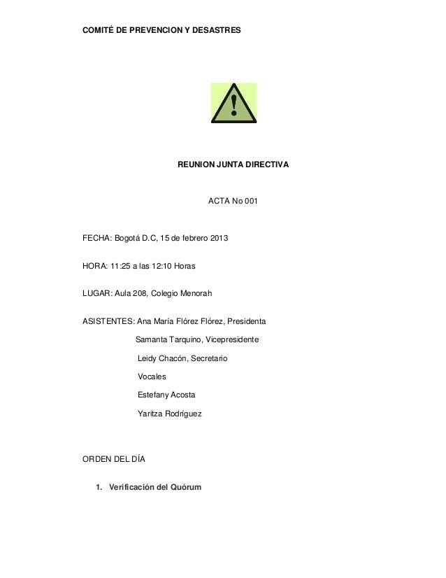 COMITÉ DE PREVENCION Y DESASTRES  REUNION JUNTA DIRECTIVA  ACTA No 001  FECHA: Bogotá D.C, 15 de febrero 2013  HORA: 11:25...