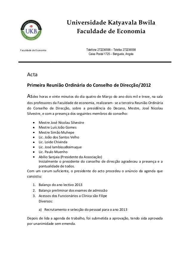 Acta Primeira Reunião Ordinária do Conselho de Direcção/2012 Asdez horas e vinte minutos do dia quatro de Março do ano doi...